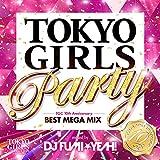 TOKYO GIRLS PARTY-TGC 10th Anniversary BEST MEGA MIX-mixed by DJ FUMI★YEAH!