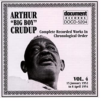 "Arthur ""Big Boy"" Crudup Vol. 4 1952-1954"