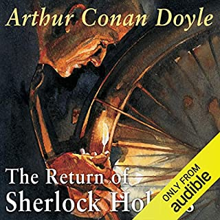 The Return of Sherlock Holmes                   By:                                                                                                                                 Arthur Conan Doyle                               Narrated by:                                                                                                                                 Derek Jacobi                      Length: 12 hrs and 5 mins     173 ratings     Overall 4.6