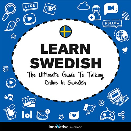 Learn Swedish: The Ultimate Guide to Talking Online in Swedish audiobook cover art