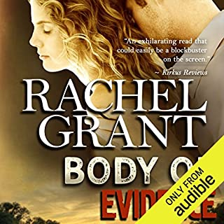 Body of Evidence                   Written by:                                                                                                                                 Rachel Grant                               Narrated by:                                                                                                                                 Nicol Zanzarella                      Length: 10 hrs and 5 mins     2 ratings     Overall 4.5