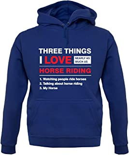 Three Things I Love Nearly As Much As Horse Riding - Unisex Hoodie/Hooded Top
