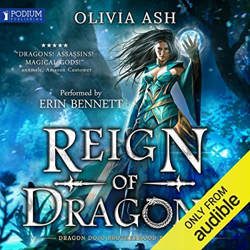 Reign of Dragons: Dragon Dojo Brotherhood, Book 1