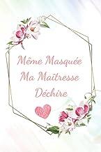 Même masquée, ma maîtresse déchire: Carnet de notes pour institutrice, cadeau original pour dire merci à sa maîtresse d'éc...