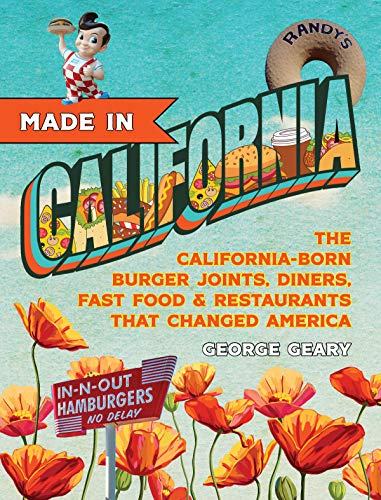 Made In California: The California-Born Diners, Burger Joints, Restaurants & Fast Food that Changed America (English Edition)