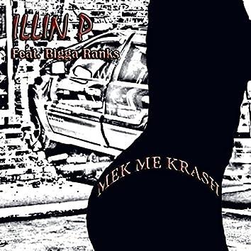 Mek Me Krash (feat. Bigga Ranks)