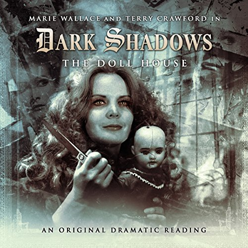 Dark Shadows     The Doll House              By:                                                                                                                                 James Goss                               Narrated by:                                                                                                                                 Marie Wallace,                                                                                        Terry Crawford                      Length: 1 hr and 2 mins     Not rated yet     Overall 0.0
