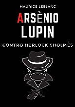 Arsenio Lupin contro Herlock Sholmès (Italian Edition)