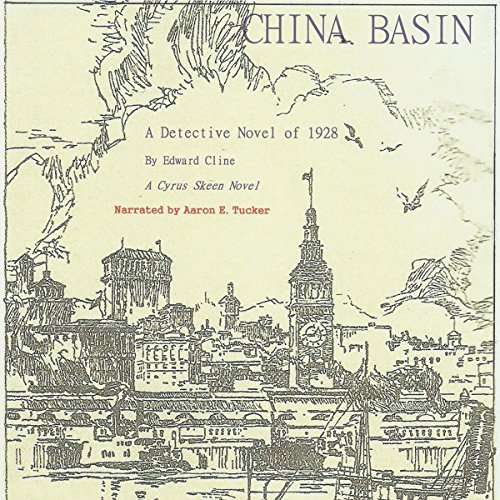 China Basin     The Cyrus Skeen Series              By:                                                                                                                                 Edward Cline                               Narrated by:                                                                                                                                 Aaron E. Tucker                      Length: 8 hrs and 36 mins     7 ratings     Overall 3.3