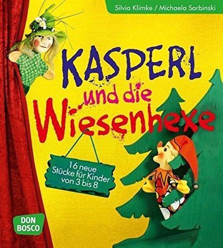 Kasperl und die Wiesenhexe - 16 neue Tri tra tralla Kasperlstücke für Kinder von 3 bis 8