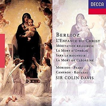 Berlioz: L'Enfance du Christ; La Mort de Cléopâtre; La Mort d'Ophélie etc