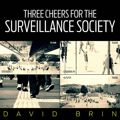 Three Cheers for the Surveillance Society audiobook cover art