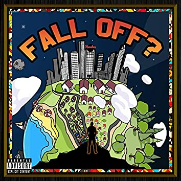 Fall Off?