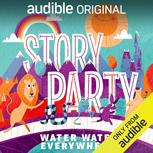 Story Party: Water Water Everywhere! audiobook cover art