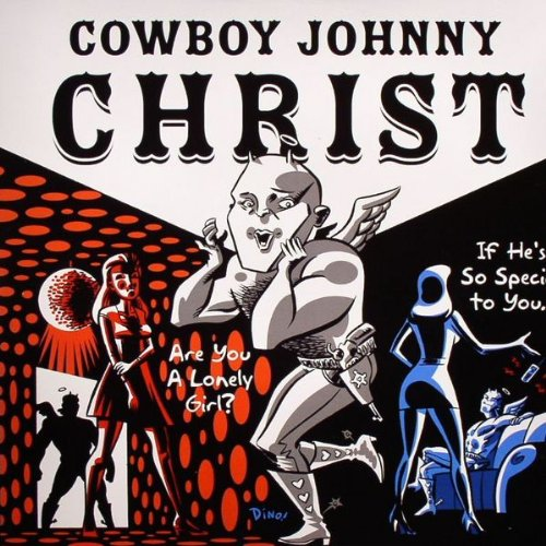 Cowboy Johnny Christ - Are You Lonely Girl / If Hes So Special - [2X12
