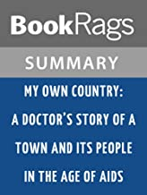 Summary & Study Guide My Own Country: A Doctor's Story of a Town and Its People in the Age of AIDS by Abraham Verghese