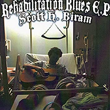 Rehabilitation Blues