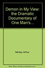 Demon in My View: the Dramatic Documentary of One Man's...