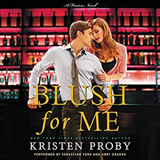 Blush for Me     A Fusion Novel, Book 3              Written by:                                                                                                                                 Kristen Proby                               Narrated by:                                                                                                                                 Sebastian York,                                                                                        Abby Craden                      Length: 6 hrs and 20 mins     1 rating     Overall 5.0
