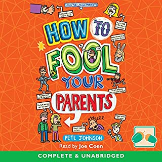 How to Fool Your Parents     Louis the Laugh, Book 5              By:                                                                                                                                 Pete Johnson                               Narrated by:                                                                                                                                 Joe Coen                      Length: 3 hrs and 28 mins     2 ratings     Overall 4.0