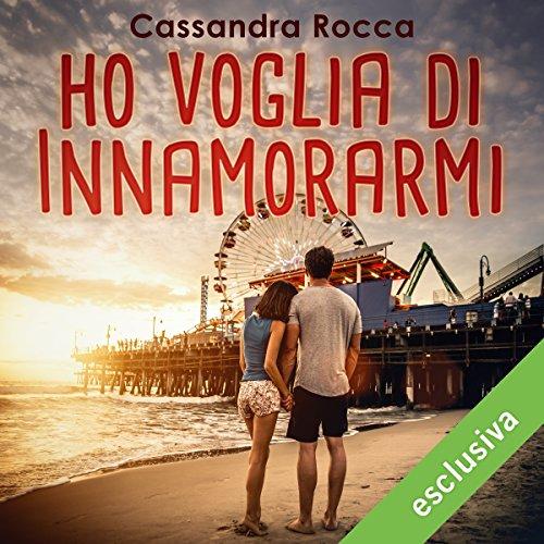 Ho voglia di innamorarmi | Cassandra Rocca
