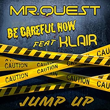 Be Careful Now (feat. Klair)