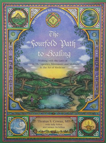 The Fourfold Path to Healing: Working with the Laws of Nutrition, Therapeutics, Movement and Meditation in the Art of Medicine