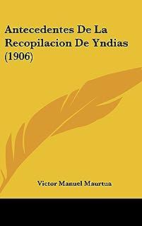 Antecedentes de La Recopilacion de Yndias (1906)