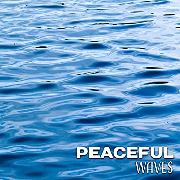 Peaceful Waves – Healing Nature, Calm Down, Relax & Sleep, Sounds of Water, Pure Mind