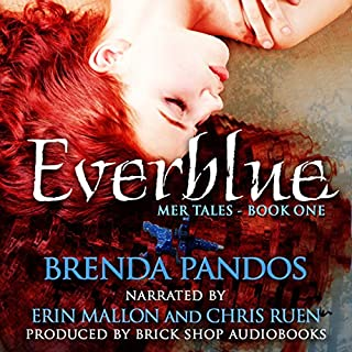 Everblue     Mer Tales, Book 1               By:                                                                                                                                 Brenda Pandos                               Narrated by:                                                                                                                                 Erin Mallon,                                                                                        Chris Ruen                      Length: 9 hrs and 39 mins     1 rating     Overall 5.0