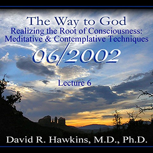 The Way to God: Realizing the Root of Consciousness: Meditative & Comtemplative Techniques audiobook cover art