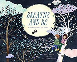 Breathe and Be picture book about mindfulness for kids