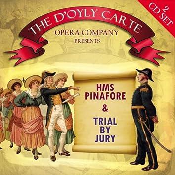 HMS Pinafore & Trial By Jury