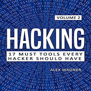 Hacking: How to Hack, Penetration Testing Hacking Book, Step-by-Step Implementation and Demonstration Guide     17 Must Tools Every Hacker Should Have, Volume 2              By:                                                                                                                                 Alex Wagner                               Narrated by:                                                                                                                                 Matthew Broadhead                      Length: 1 hr and 31 mins     1 rating     Overall 5.0