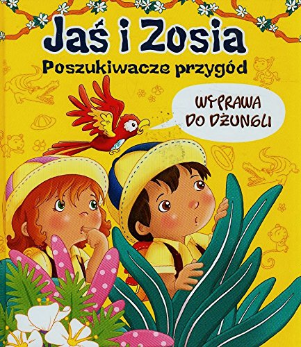 Jaś i Zosia Poszukiwacze przygód Wyprawa do dżungli