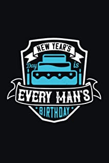 New Year's Day Is Every Man's Birthday: Happy Birthday-Bible Study Journal: A Creative Christian Workbook: A Simple Guide ...