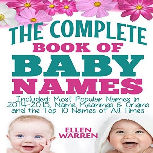 The Complete Book of the Best Baby Names: Most Popular Names of 2014-2015 audiobook cover art