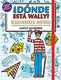 Resolviendo el misterio (Colección ¿Dónde está Wally?): ¡Una aventura llena de actividades, búsquedas y diversión!