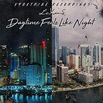 Daytime Feelz Like Night