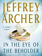 In the Eye of the Beholder: A Short Story (English Edition)