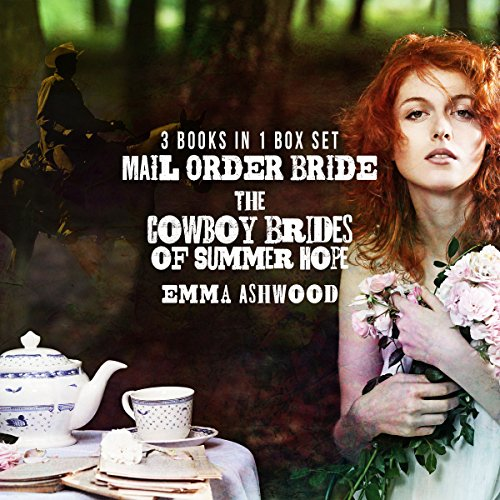 Mail Order Bride: The Cowboy Brides of Summer Hope (3 Book Set) audiobook cover art