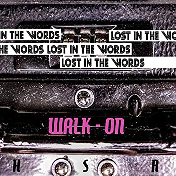 Walk-on (Lost in the Words)