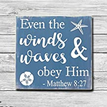 Even the Winds & Waves Obey Him Beach Wood Signs with Quotes Funny for Home Decor Wall Art Haning Sign Plaque for Bedrooms Gifts Sign 30x30cm
