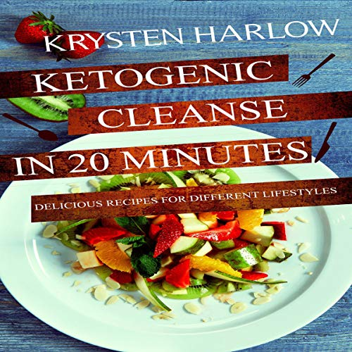 Ketogenic Cleanse in 20 Minutes  By  cover art
