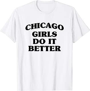 Chicago Girls Do It Better T-shirt