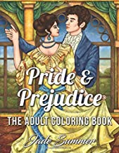 Pride & Prejudice: An Adult Coloring Book with Romantic Country Scenes, Historical Women's Fashion, and Beautiful Floral Dresses for Jane Austen Fans