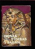 Dioses, tumbas y sabios. (La novela de la arqueología). Prólogo de Luis Peric...