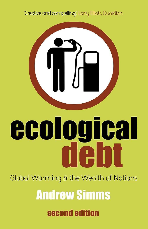 マーティフィールディング薄汚い静かなEcological Debt: Global Warming and the Wealth of Nations