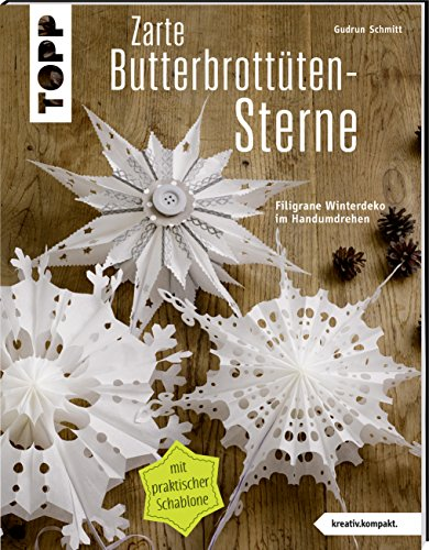Zarte Butterbrottütensterne (kreativ.kompakt.): Filigrane Winterdeko im Handumdrehen