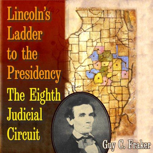 Lincoln's Ladder to the Presidency Audiobook By Guy C. Fraker cover art